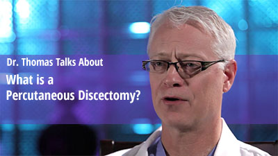 What is a percutaneous discectomy?